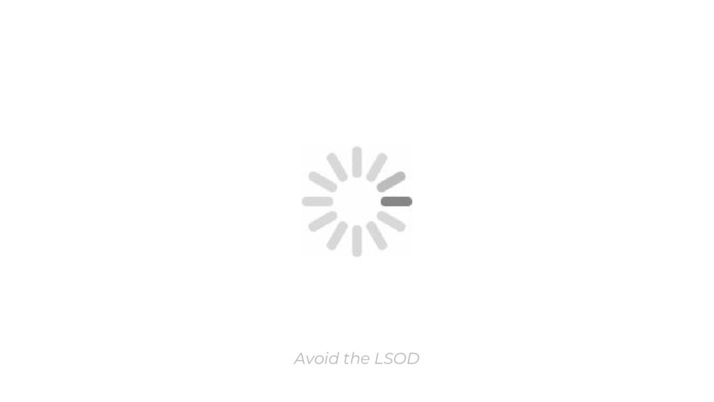 Avoid the LSOD