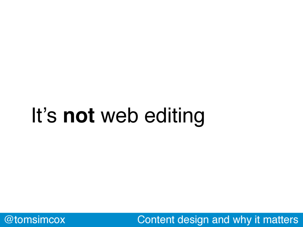 @tomsimcox Content design and why it matters It...