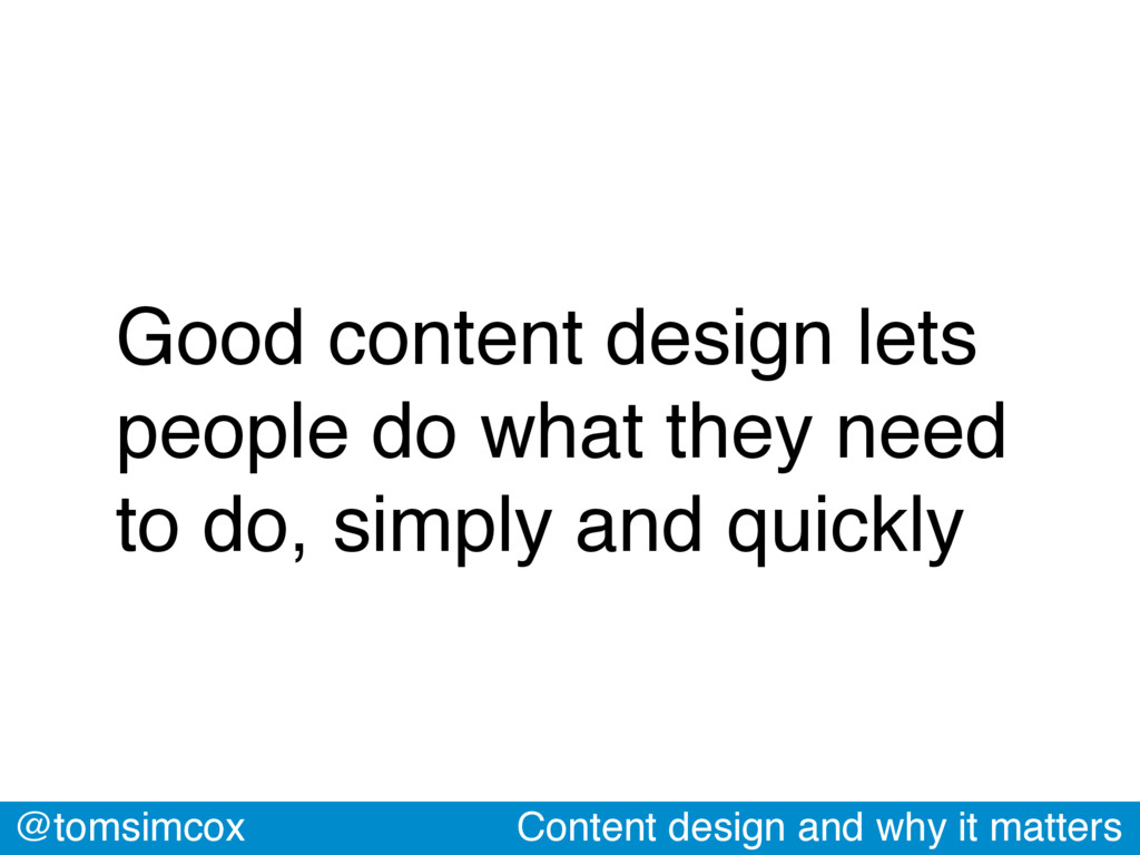 @tomsimcox Content design and why it matters Go...