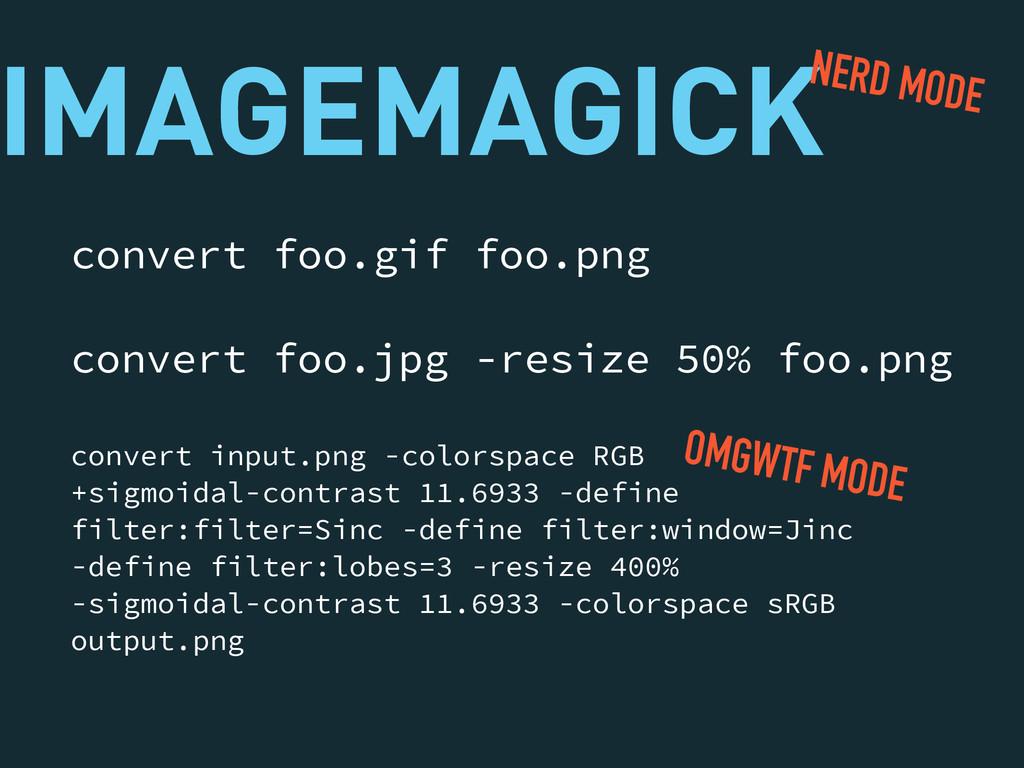 IMAGEMAGICK convert foo.gif foo.png convert fo...