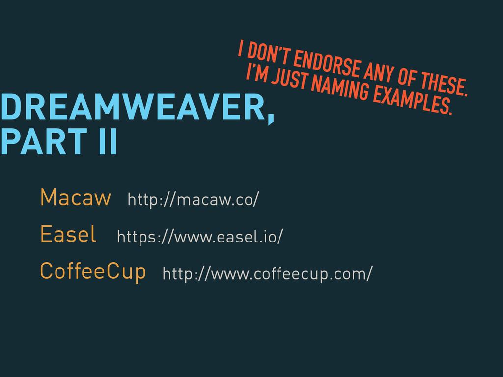 DREAMWEAVER,  PART II Macaw Easel CoffeeCup ht...