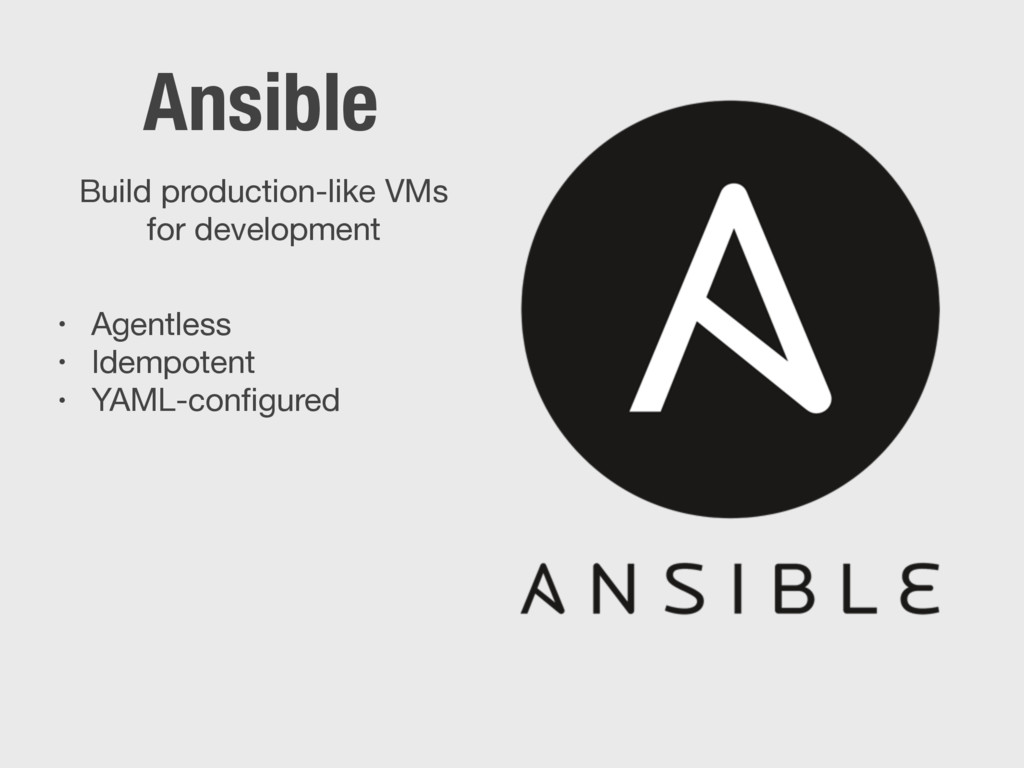 Ansible • Agentless  • Idempotent  • YAML-config...