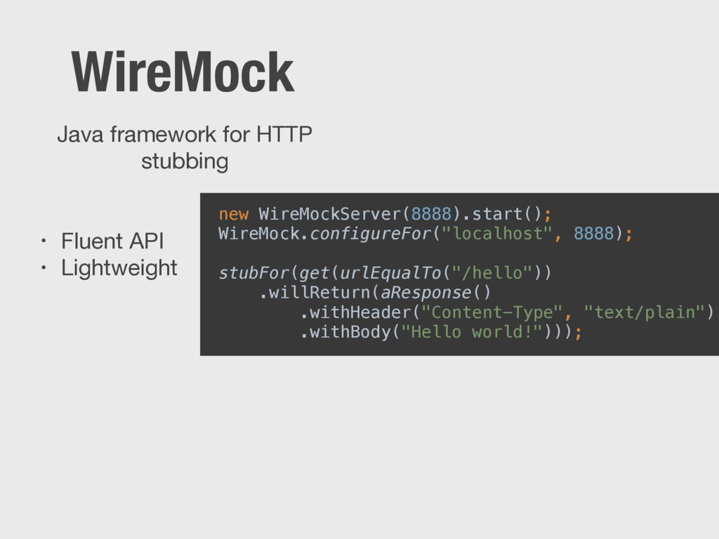 • Fluent API  • Lightweight WireMock Java frame...