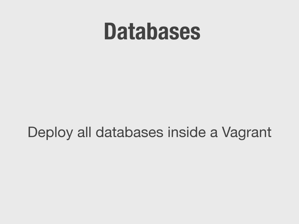 Databases Deploy all databases inside a Vagrant