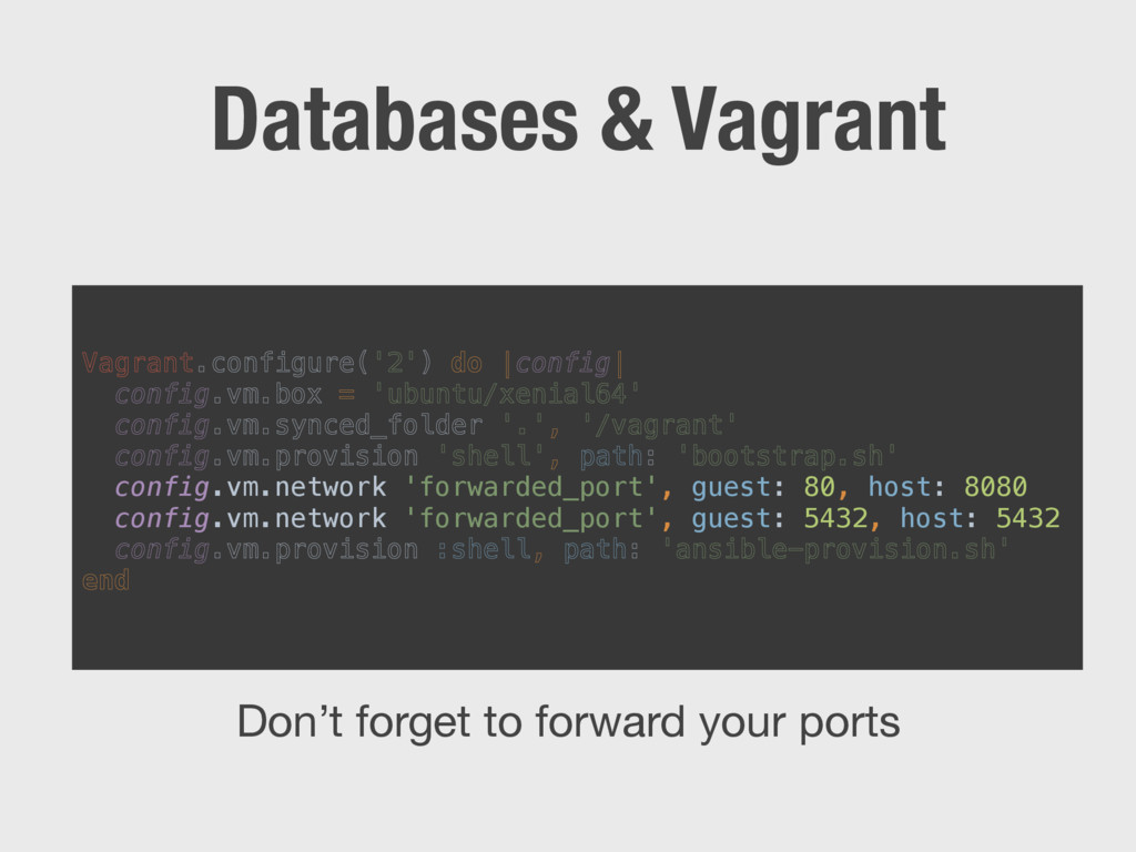 Databases & Vagrant Vagrant.configure('2') do |...