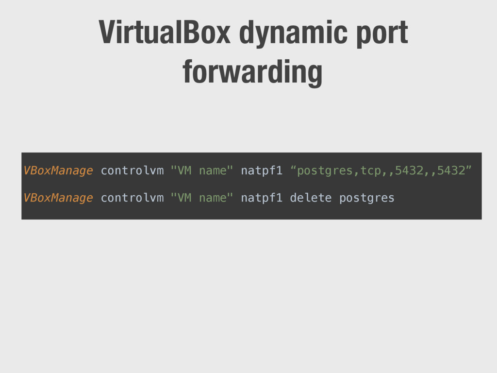 VirtualBox dynamic port forwarding VBoxManage c...