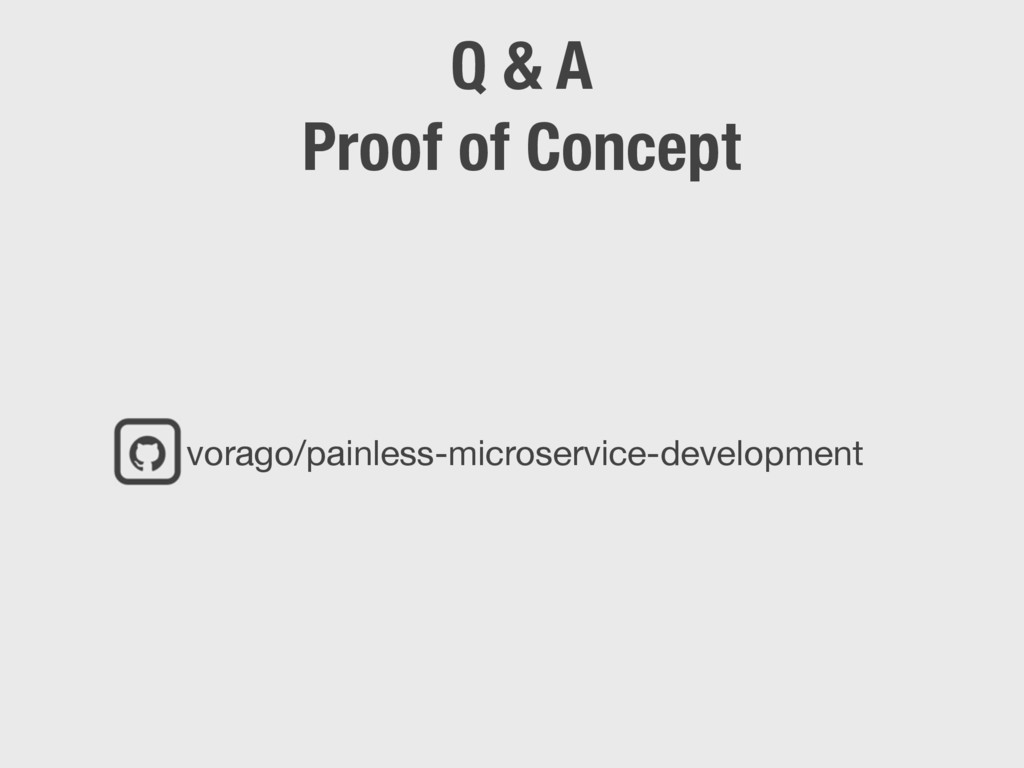 Q & A Proof of Concept vorago/painless-microser...