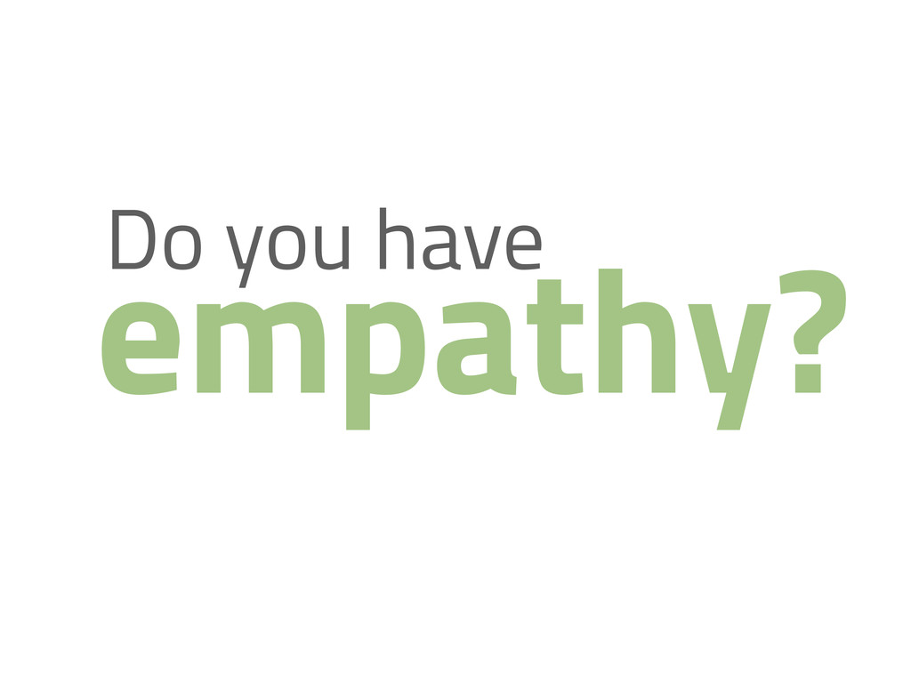 Do you have empathy?