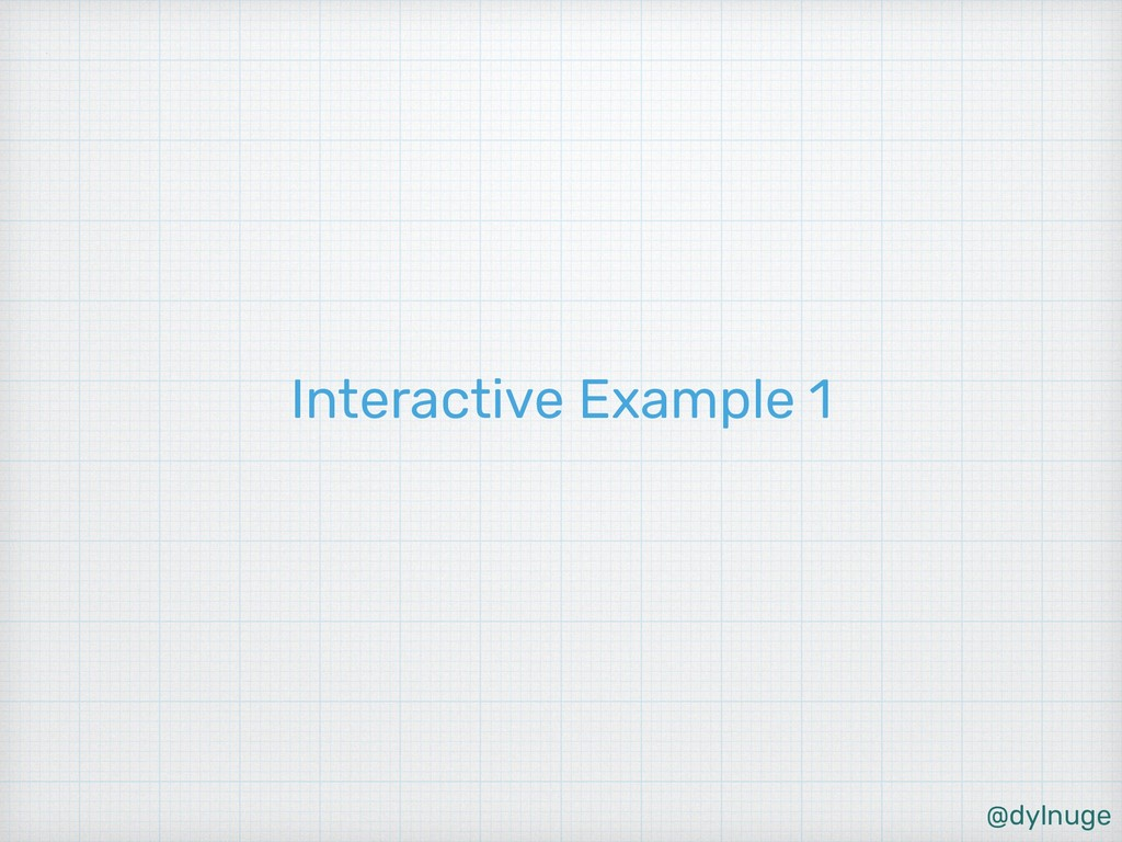 @dylnuge Interactive Example 1