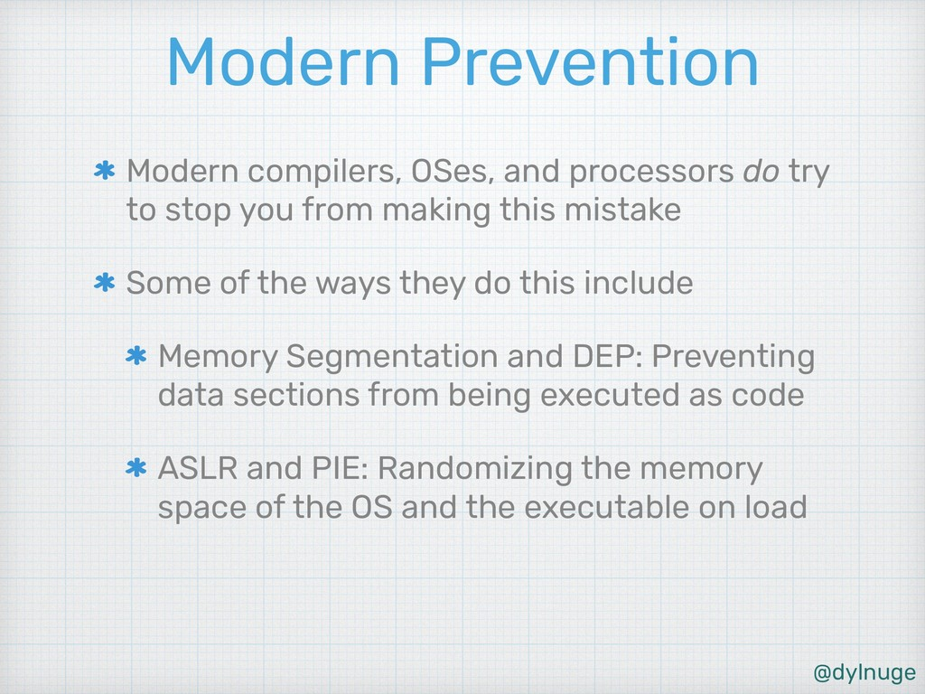 @dylnuge Modern Prevention Modern compilers, OS...