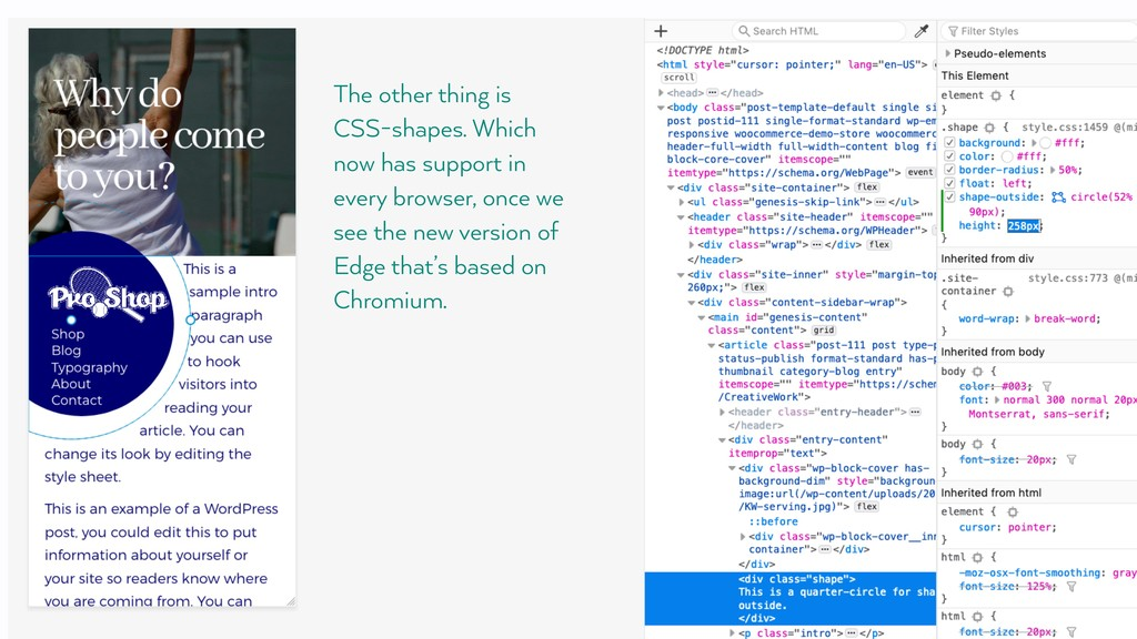The other thing is CSS-shapes. Which now has su...