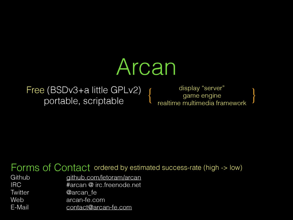 Arcan Free (BSDv3+a little GPLv2) portable, scr...