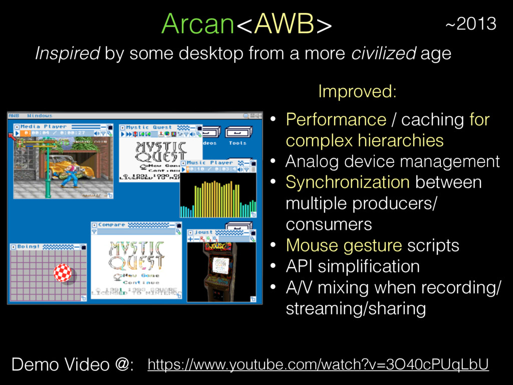 Arcan<AWB> Demo Video @: Inspired by some deskt...