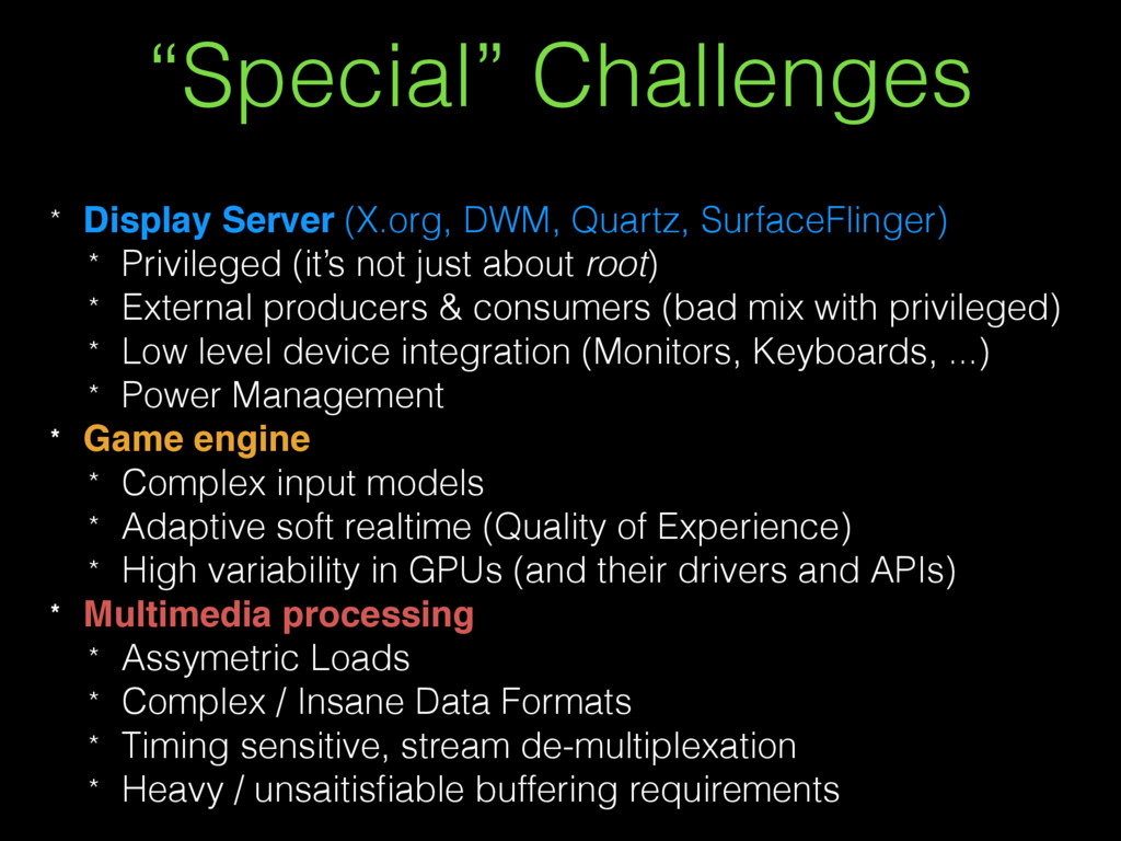 """""""Special"""" Challenges * Display Server (X.org, D..."""