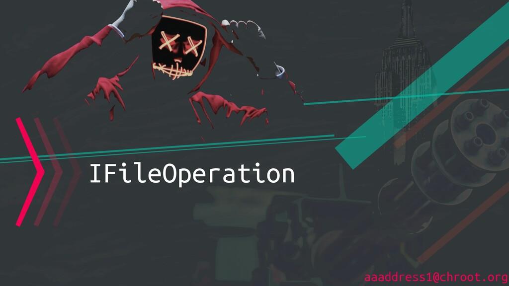 aaaddress1@chroot.org 〉〉〉IFileOperation
