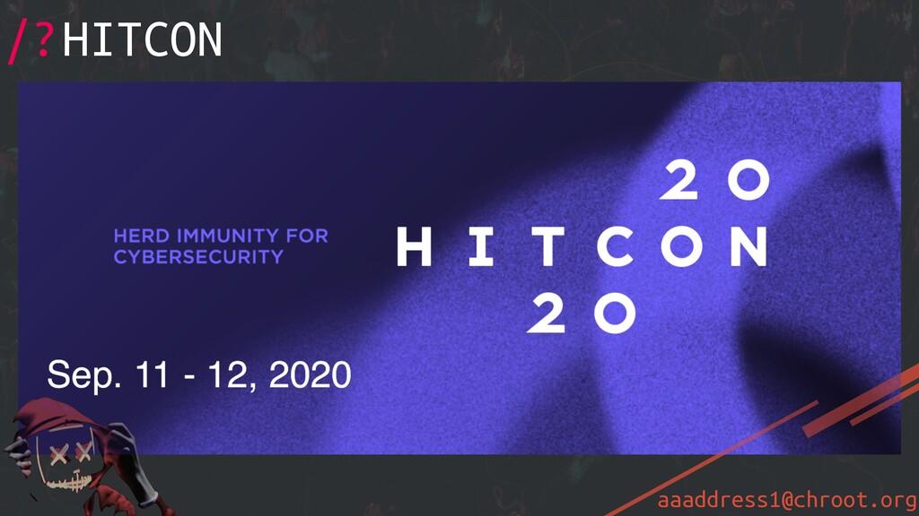 aaaddress1@chroot.org /?HITCON