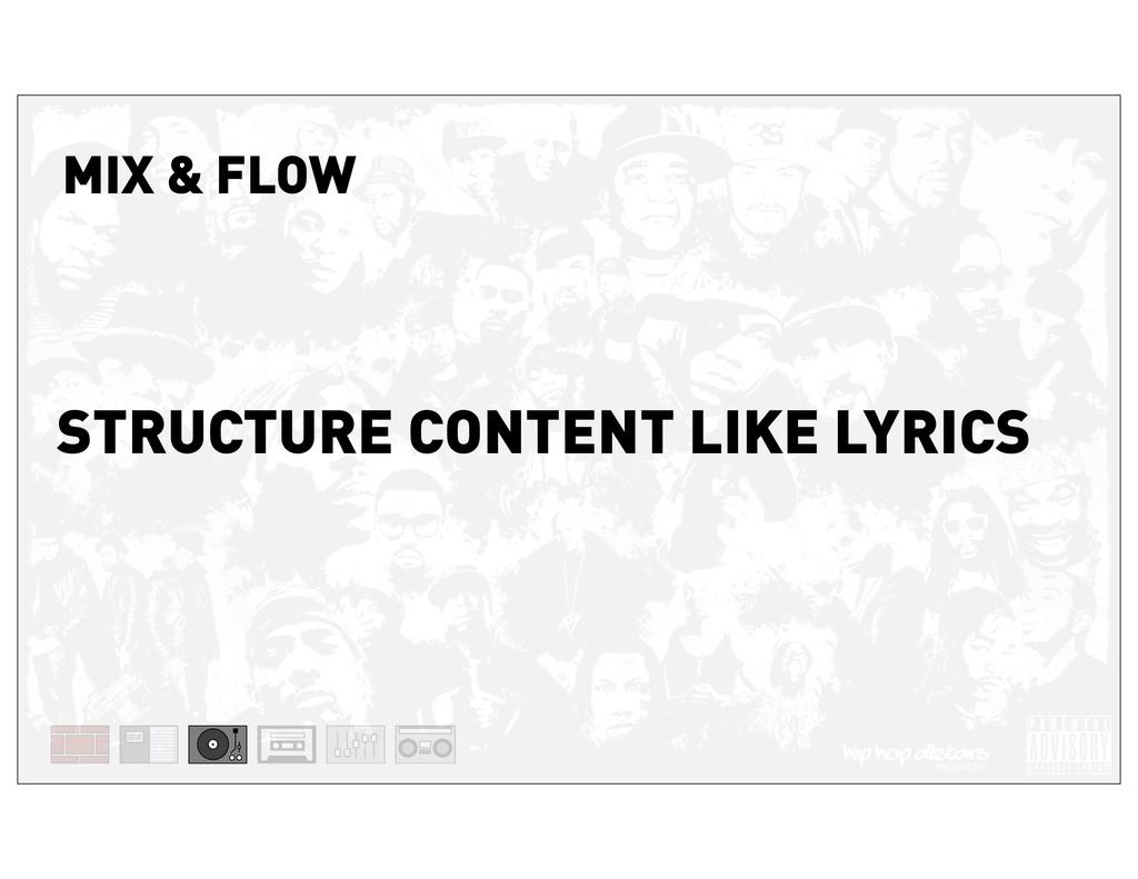 STRUCTURE CONTENT LIKE LYRICS MIX & FLOW