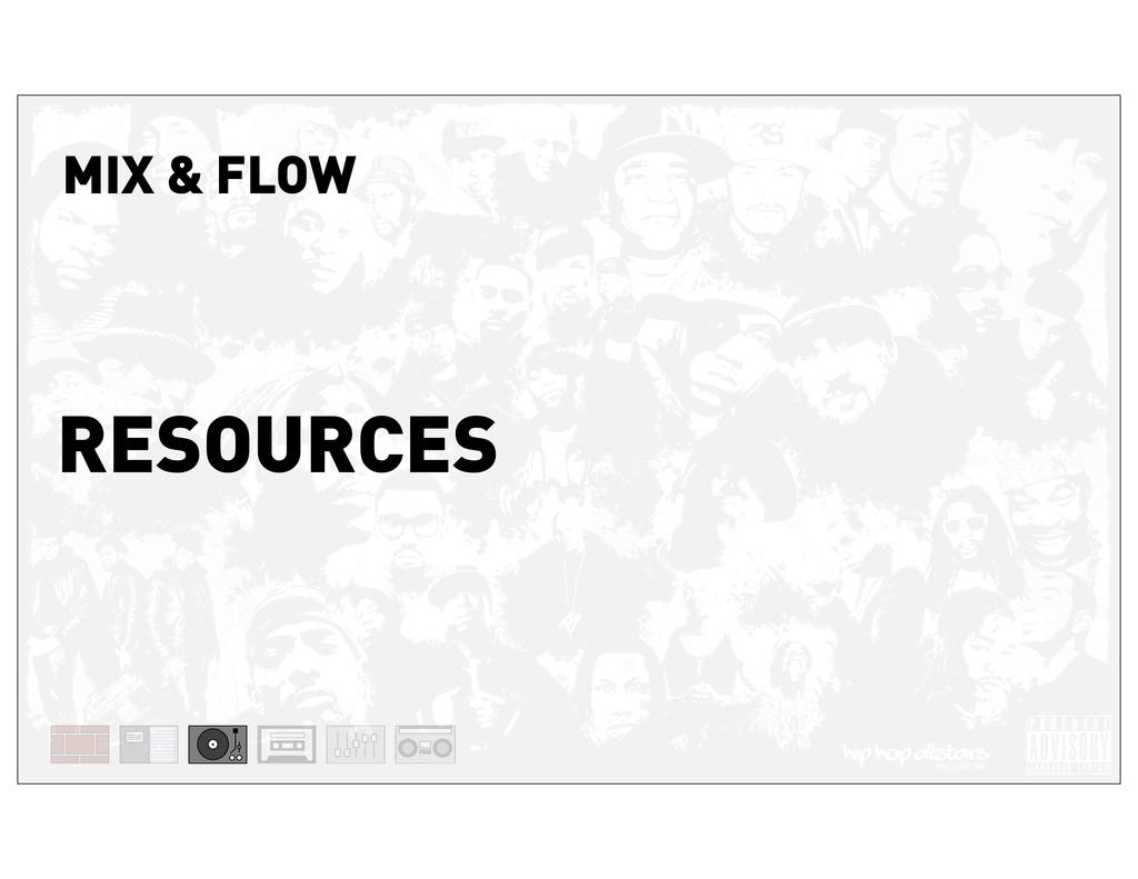 RESOURCES MIX & FLOW
