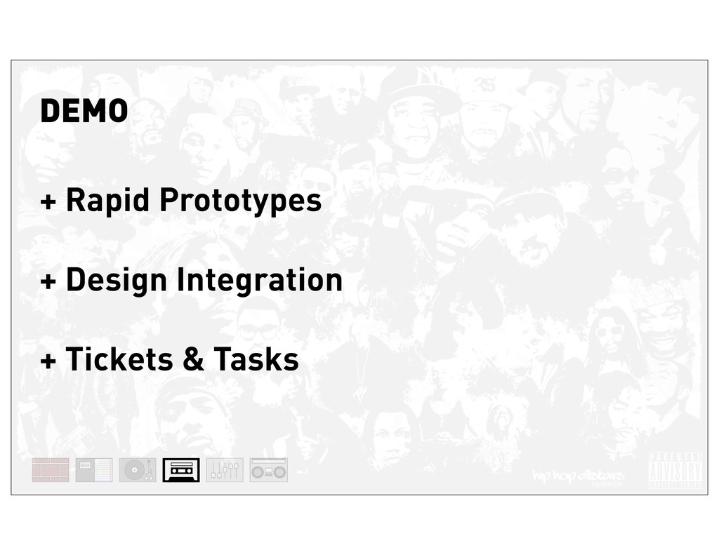 DEMO + Rapid Prototypes + Design Integration + ...