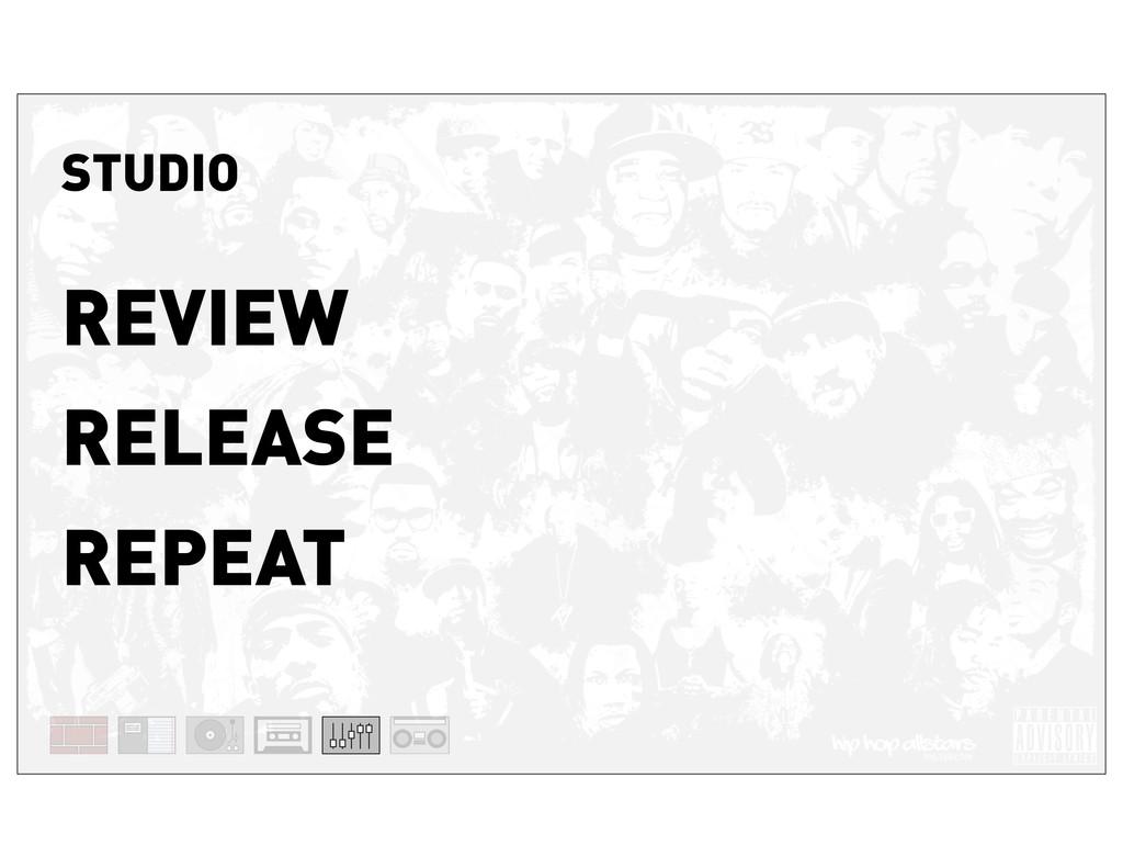 STUDIO REVIEW RELEASE REPEAT