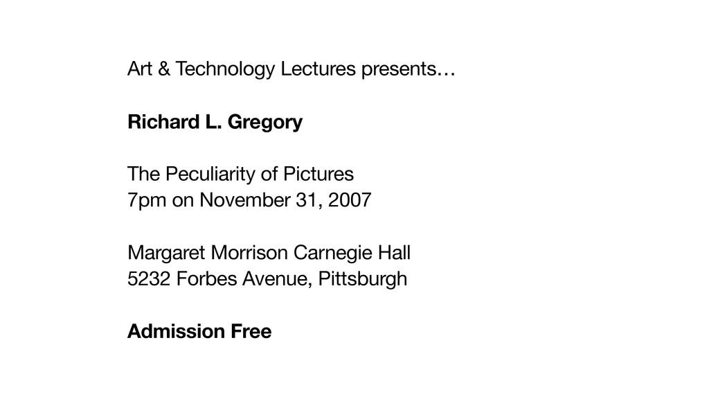 Art & Technology Lectures presents… Richard L. ...