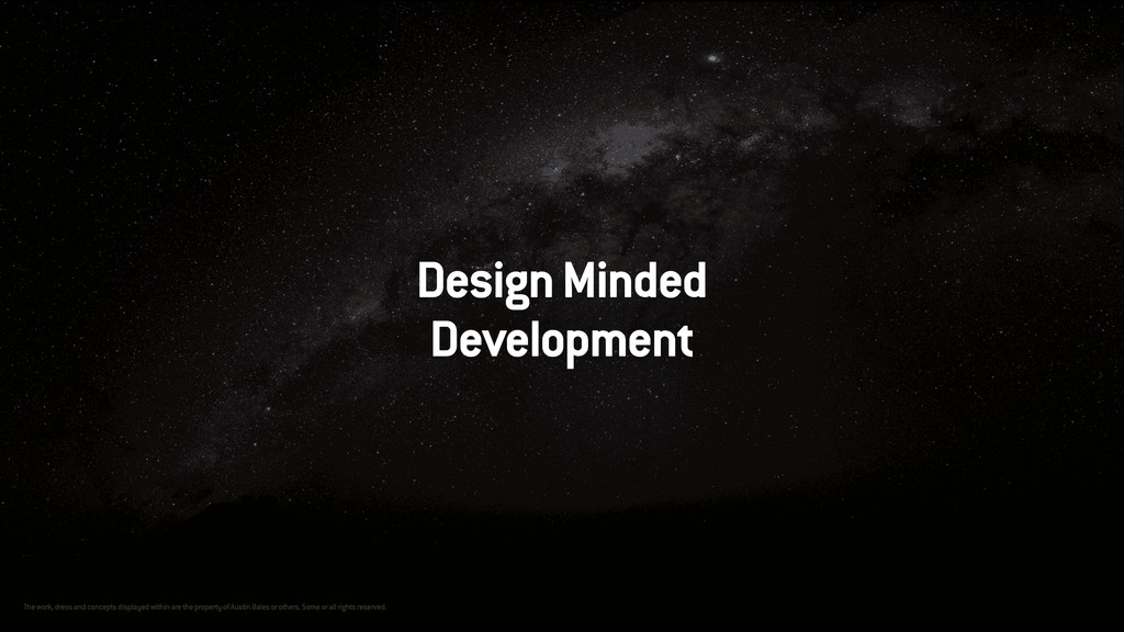 Design Minded Development The work, dress and c...