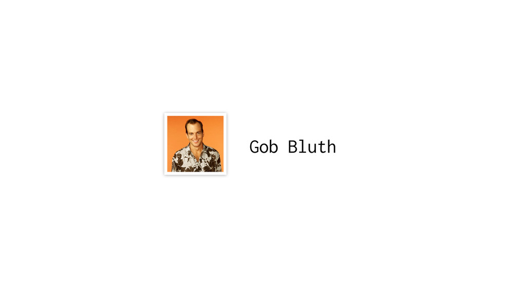 Gob Bluth