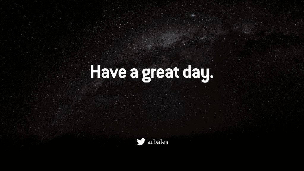 Have a great day. arbales