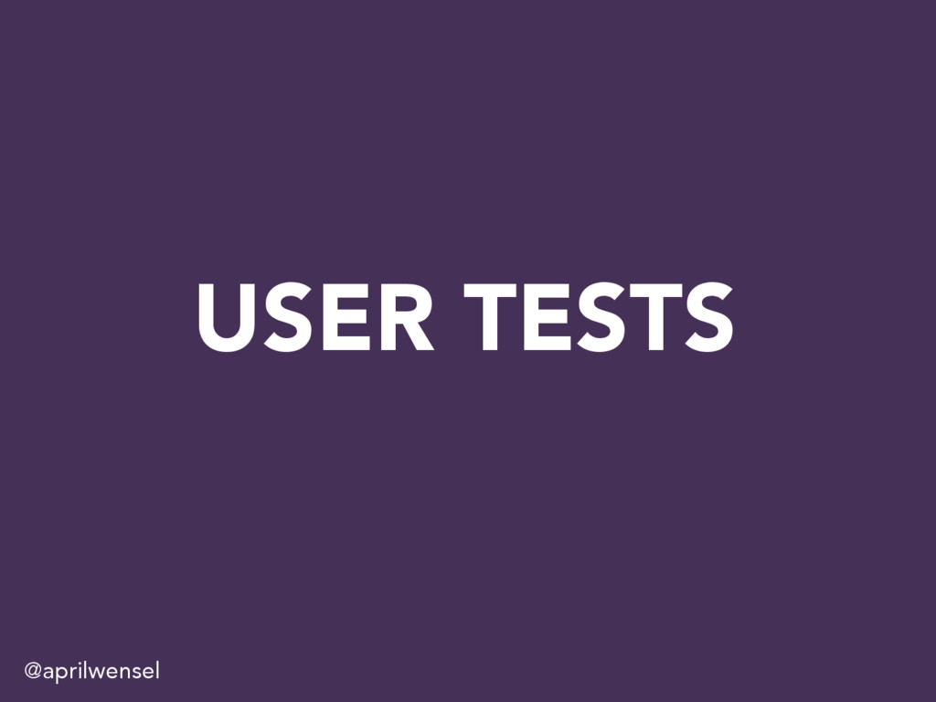 USER TESTS @aprilwensel