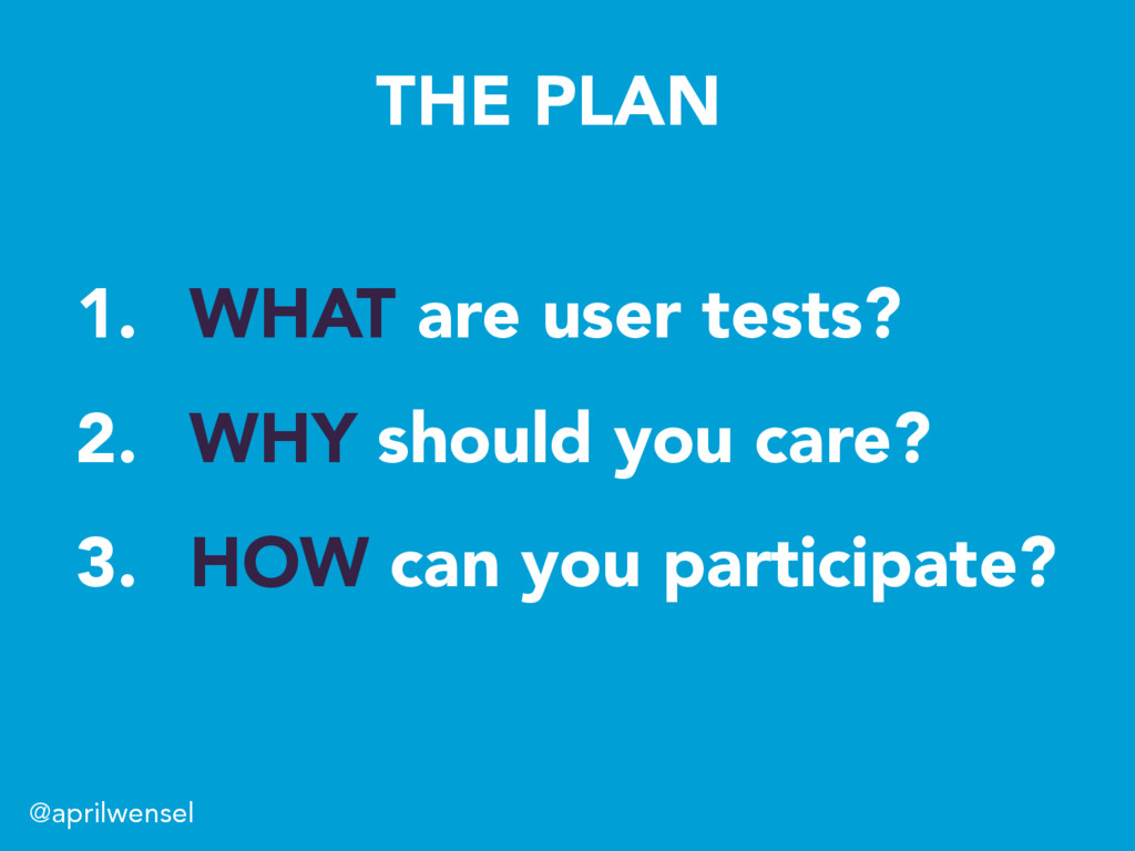 1. WHAT are user tests? 2. WHY should you car...