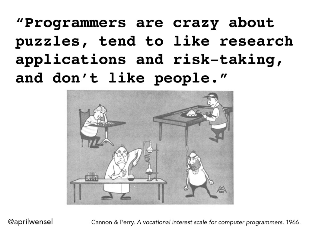 """""""Programmers are crazy about puzzles, tend to l..."""