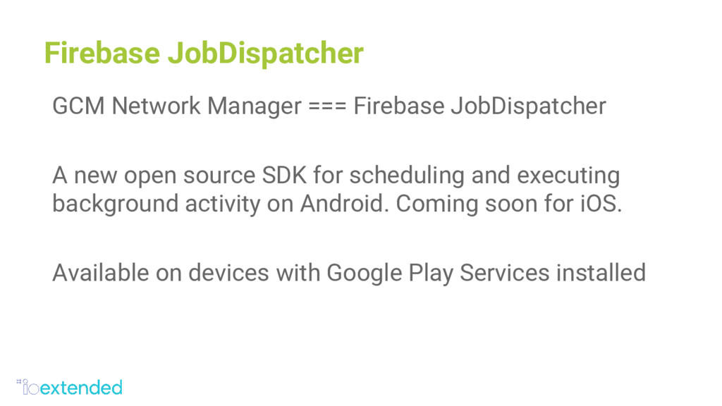 Firebase JobDispatcher GCM Network Manager === ...