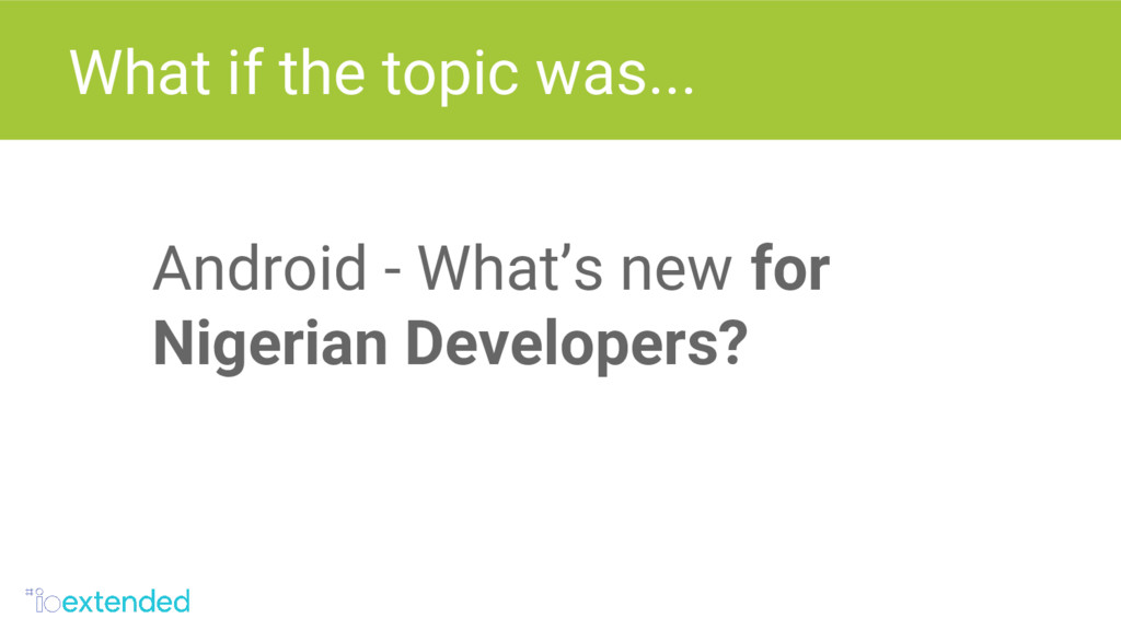 Android - What's new for Nigerian Developers? W...
