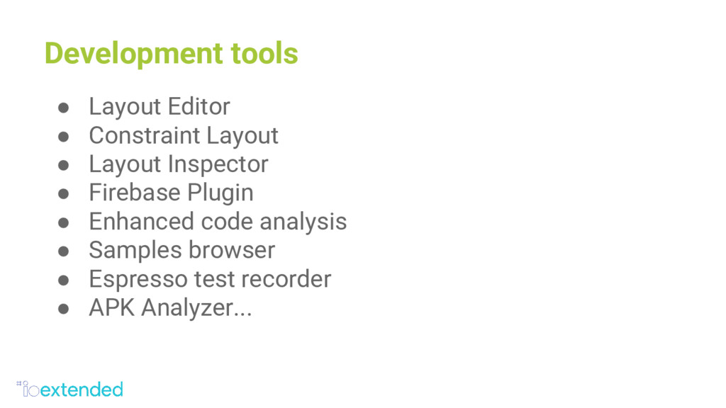Development tools ● Layout Editor ● Constraint ...