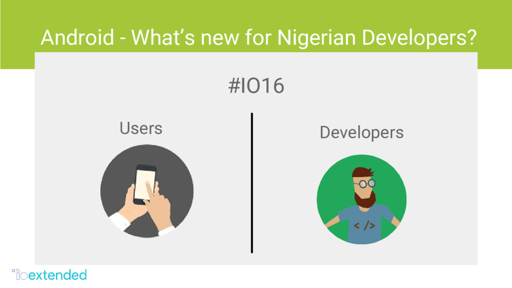 Android - What's new for Nigerian Developers? #...