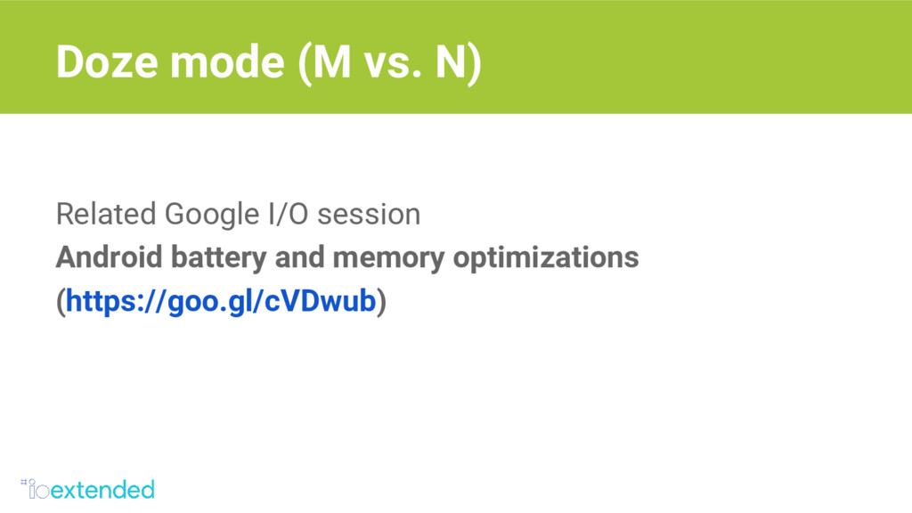Related Google I/O session Android battery and ...