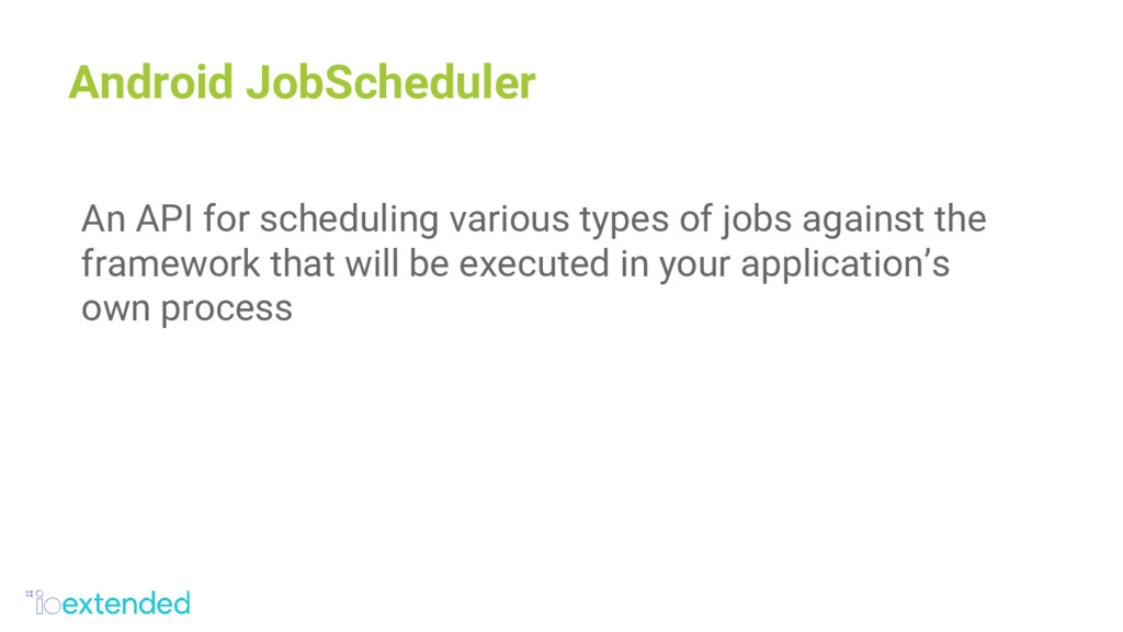 Android JobScheduler An API for scheduling vari...