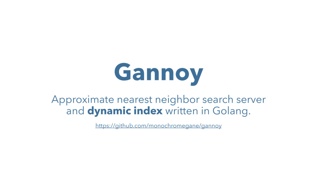 Gannoy Approximate nearest neighbor search serv...