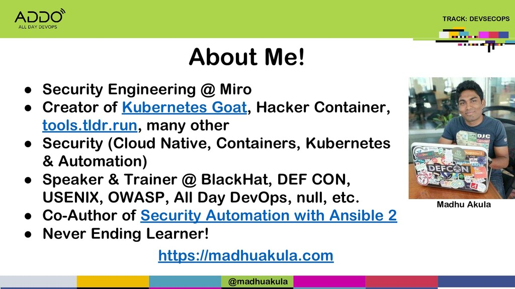 TRACK: DEVSECOPS About Me! ● Security Engineeri...