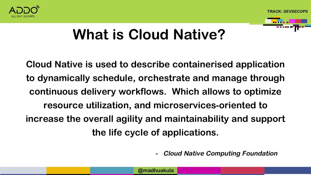 TRACK: DEVSECOPS Cloud Native is used to descri...