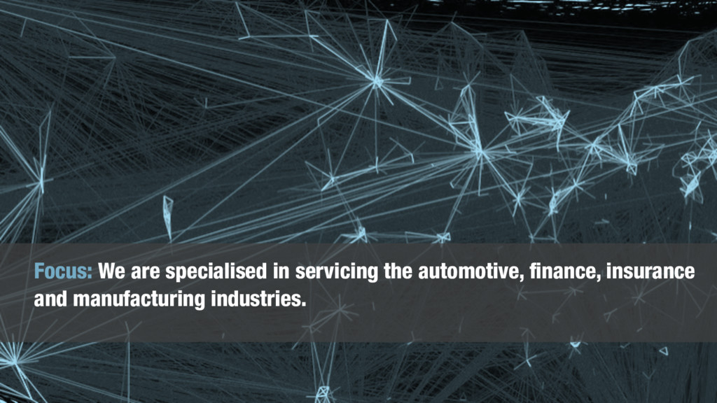 Focus: We are specialised in servicing the auto...
