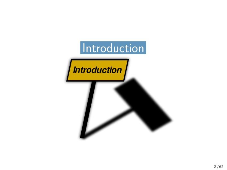 Introduction Introduction Introduction 2 / 62