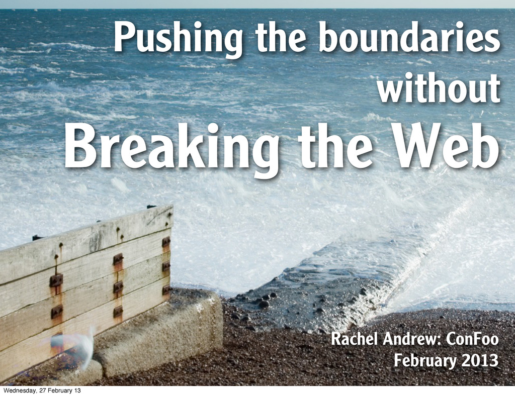 Pushing the boundaries without Breaking the Web...