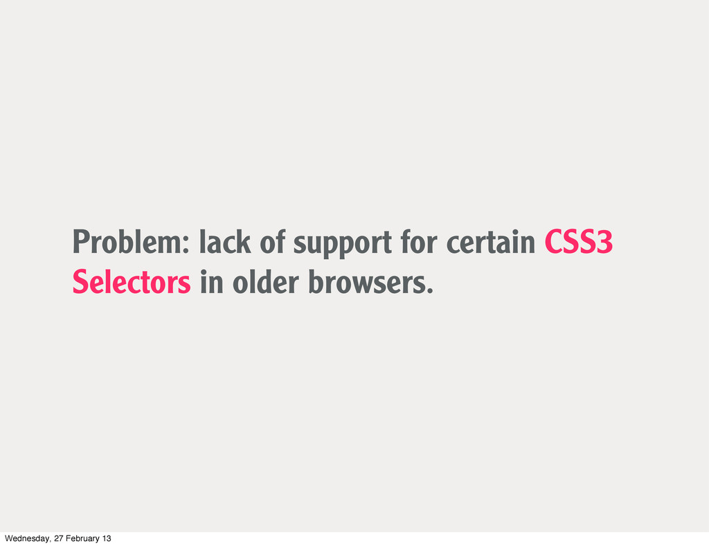 Problem: lack of support for certain CSS3 Selec...