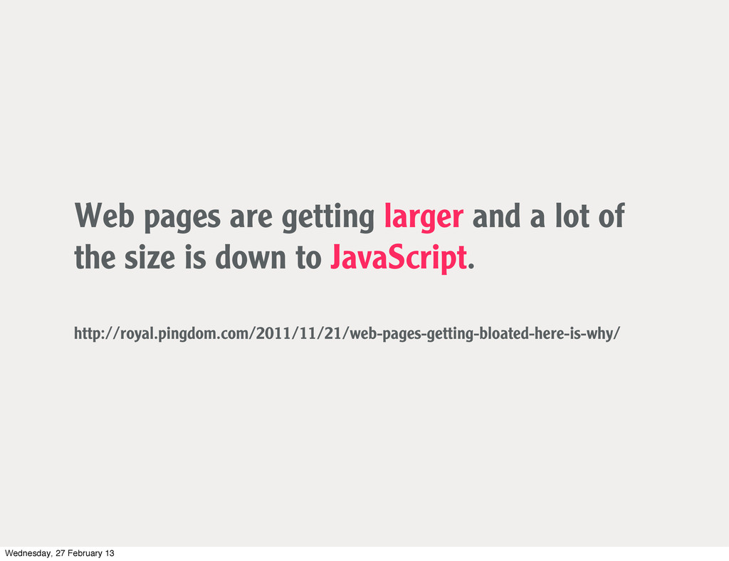 Web pages are getting larger and a lot of the s...