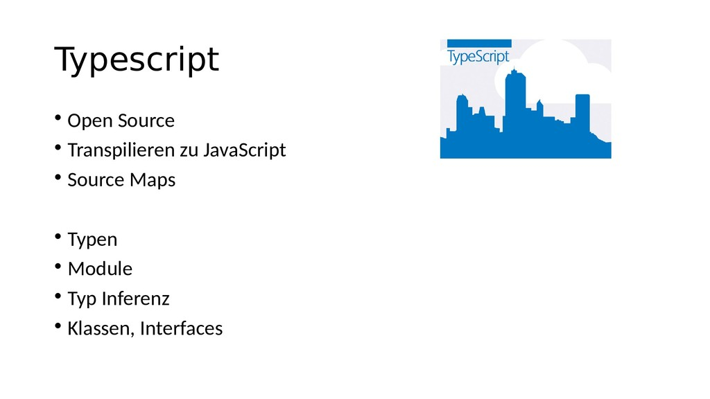 Typescript • Open Source • Transpilieren zu Jav...