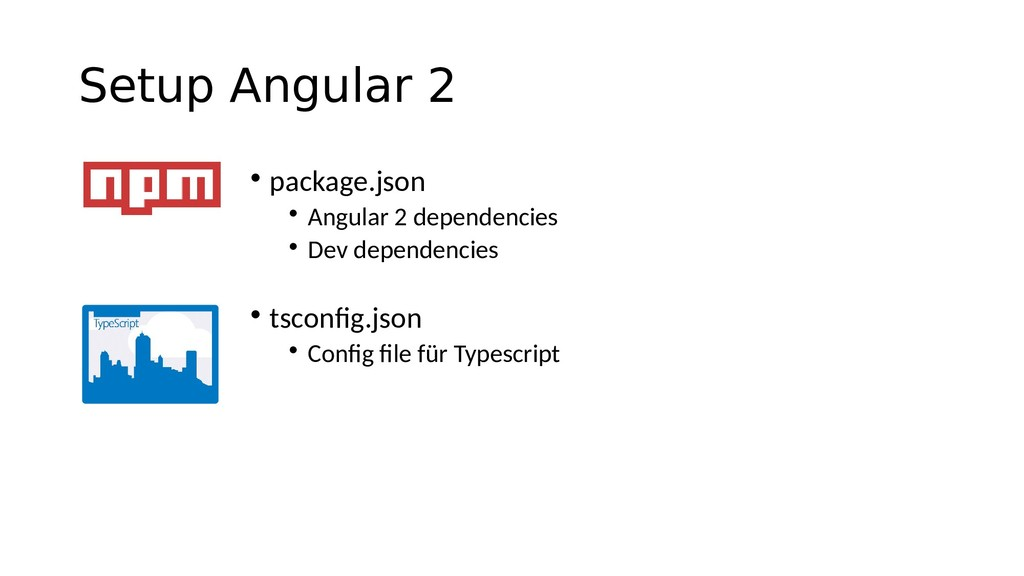 Setup Angular 2 • package.json • Angular 2 depe...