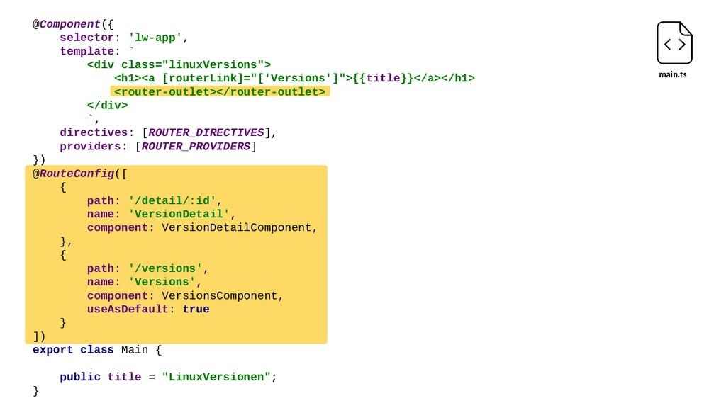 main.ts @Component({ selector: 'lw-app', templa...