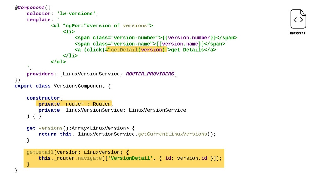 master.ts @Component({ selector: 'lw-versions',...