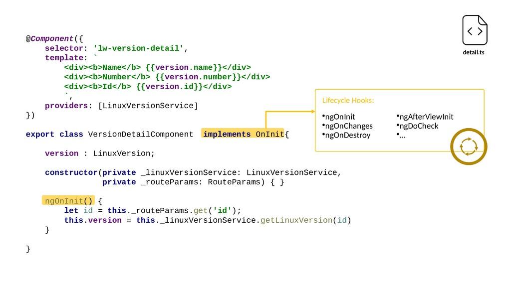 detail.ts @Component({ selector: 'lw-version-de...